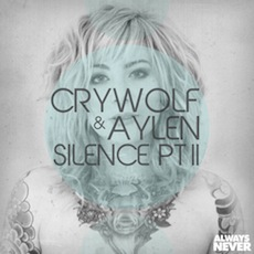 Crywolf and Aylen - Silence PT II