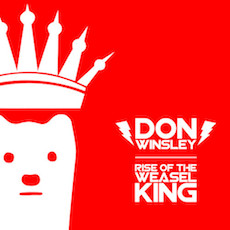 Don Winlsey - Rise of the Weasel King