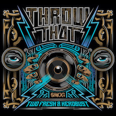Two Fresh X heRobust // Throw That EP