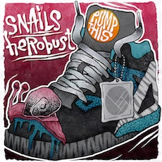 HeRobust X Snails // PUMP THIS