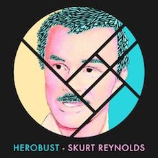 heRobust // Skurt Reynolds